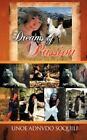 Dreams of Passion by Unoe Adnvdo Soquili 9781468541212 Paperback 2012