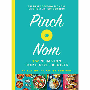 Pinch of Nom: 100 Slimming, Home-style Recipes by Kate Allinson and Kay Featherstone (Hardback,2019)
