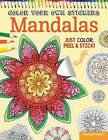 Color Your Own Stickers Mandalas: Just Color, Peel & Stick: Book 8 by Peg Couch, Valentina Harper (Paperback, 2015)
