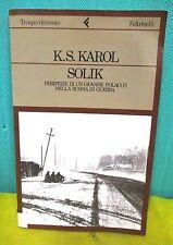 Karol SOLIK Peripezie giovane polacco Russia guerra - Feltrinelli 1985 I° ed.