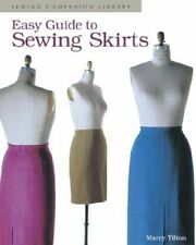 Sewing Companion Library: Easy Guide to Sewing Skirts by Marcy Tilton (1995, Paperback)