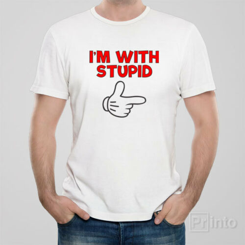 Funny men unisex T-shirt rude offensive I AM WITH STUPID gift idea present