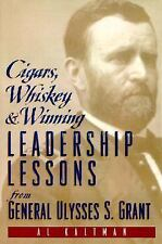 Cigars, Whiskey and Winning : Leadership Lessons from General Ulysses S....