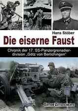 """Die eiserne Faust - Chronik 17.Panzergrenadierdiv. """"Götz von Berlichingen"""""""