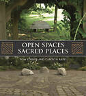 Open Spaces Sacred Places: Stories of How Nature Heals and Unifies by G. Martin Moeller, Carolyn Rapp, Tom Stoner (Paperback, 2009)