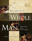 Becoming a Whole Man by David Matheson M S (Paperback / softback, 2013)