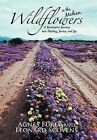 Wildflowers in the Median: A Restorative Journey Into Healing, Justice, and Joy by Agnes Furey, Leonard Scovens (Hardback, 2012)
