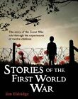 Stories of the First World War by Jim Eldridge (Paperback, 2014)