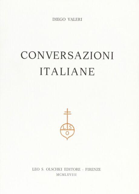 Conversazioni italiane - [Casa Editrice Leo S. Olschki]