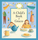 A Child's Book of Graces by Lois Rock (Hardback, 2005)