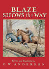 Blaze Shows the Way: Story and Pictures by C W Anderson (Hardback, 1994)