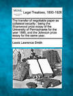 The Transfer of Negotiable Paper as Collateral Security: Being the Sharswood Prize Essay of the University of Pennsylvania for the Year 1886, and the Johnson Prize Essay for the Same Year. by Lewis Lawrence Smith (Paperback / softback, 2010)