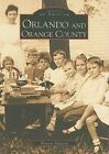 Orlando and Orange County 9780738513881 by Wynette Edwards Paperback