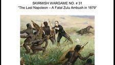 "25/28mm Skirmish  Wargame ""The Last Napoleon - A Fatal Zulu Ambush in 1879"""