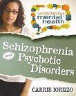 Schizophrenia and Psychotic Disorders by Carrie Iorizzo (Hardback, 2014)