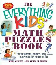 The Everything Kids' Math Puzzles Book: Brain Teasers, Games, and Activities fo