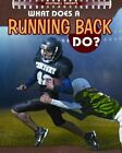 What Does a Running Back Do? by Paul Challen (Hardback, 2014)