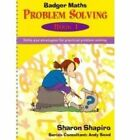 Badger Maths Problem Solving: Skills and Strategies for Practical Problem Solving: Bk.1 by Sharon Shapiro (Spiral bound, 2002)