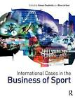 International Cases in the Business of Sport by Taylor & Francis Ltd (Paperback, 2007)