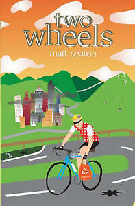 Good-Two-Wheels-Thoughts-from-the-Bike-Lane-Seaton-Matt-Book