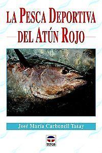 La pesca deportiva del atun rojo. NUEVO. Envío URGENTE. DEPORTES (IMOSVER)