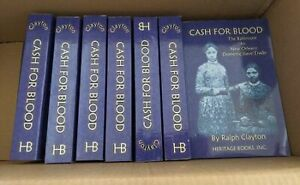 Clayton CASH FOR BLOOD: BALTIMORE TO NEW ORLEANS DOMESTIC SLAVE TRADE As New PB