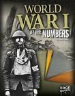 World War I by the Numbers by Amanda Lanser (Hardback, 2015)