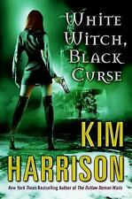 White Witch, Black Curse - Kim Harrison - 1st Ed Hardcover -The Hollows Book 7