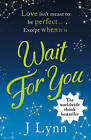 Wait for You by J. Lynn (Paperback, 2013)