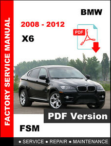 bmw x6 2008 2009 2010 2011 2012 ( e71 ) service repair manual