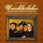 Unerklärliches um berühmte Persönlichkeiten. Audio CD (2007)