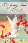 Touch My Soul No Longer by Wanda M Dudek (Paperback / softback, 2007)
