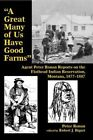 A Great Many of Us Have Good Farms: Agent Peter Ronan Reports on the Flathead Indian Reservation, Montana, 1877-1887 by Peter Ronan (Paperback, 2014)