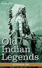 Old Indian Legends by Zitkala-Sa (Paperback / softback, 2008)
