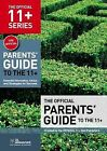 The Official Parents' Guide to the 11+: Essential Information, Advice and Strategies for Success by GL Assessment (Paperback, 2011)