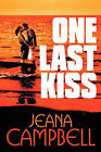 One Last Kiss by Jeana Campbell (Paperback / softback, 2009)