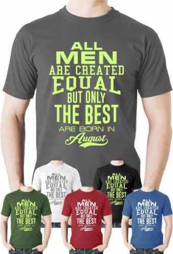 All Men Are Created Equal T Shirt Birthday Month Top Gift Present Humour Funny