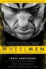 Wheelmen : Lance Armstrong, the Tour de France, and the Greatest Sports Conspiracy Ever by Vanessa O'Connell and Reed Albergotti (2014, Paperback)