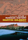 The Routledge Atlas of Russian History by Martin Gilbert (Paperback, 2007)