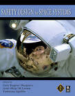 Safety Design for Space Systems by Tommaso Sgobba, Axel Larsen, Gary E. Musgrave (Hardback, 2009)