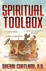 Spiritual Toolbox: Meditations and Spiritual Exercises to Expedite Spiritual Growth by Sherri Cortland (Paperback, 2013)