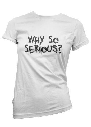 maglietta 100/% cool trendy funny idea regalo moda T-SHIRT donna WHY SO SERIOUS