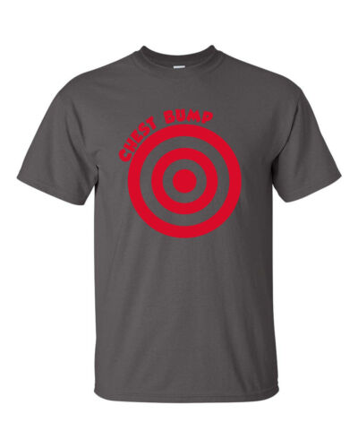 CHEST BUMP Target Bullseye Hangover College Funny Men/'s Tee Shirt 366
