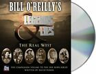 Bill O'Reilly's Legends and Lies: The Real West by Bill O'Reilly, David Fisher (CD-Audio, 2015)
