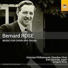 Bernard Rose: Music for Choir and Organ (CD, Jul-2016, Toccata Classics)