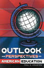 Outlook and Perspectives on American Education by Paul D. Houston (Paperback, 2003)