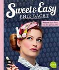 Sweet and Easy - Enie backt: Rezepte zum Fest fürs ganze Jahr von Enie van de Meiklokjes (2016, Gebundene Ausgabe)