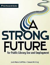 A Strong Future for Public Library Use and Employment