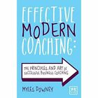 Effective Modern Coaching by Myles Downey (Paperback, 2014)