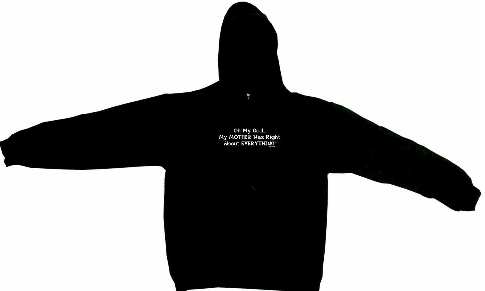 Oh My God My Mother Was Right About Everything Hoodie Sweatshirt